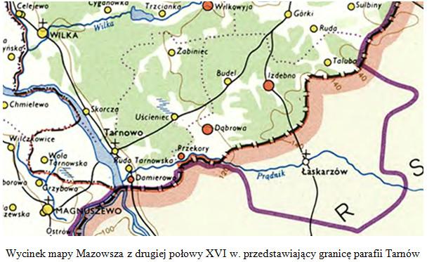 Wycinek mapy Mazowsza z drugiej połowy XVI w. przedstawiający granicę parafii Tarnów